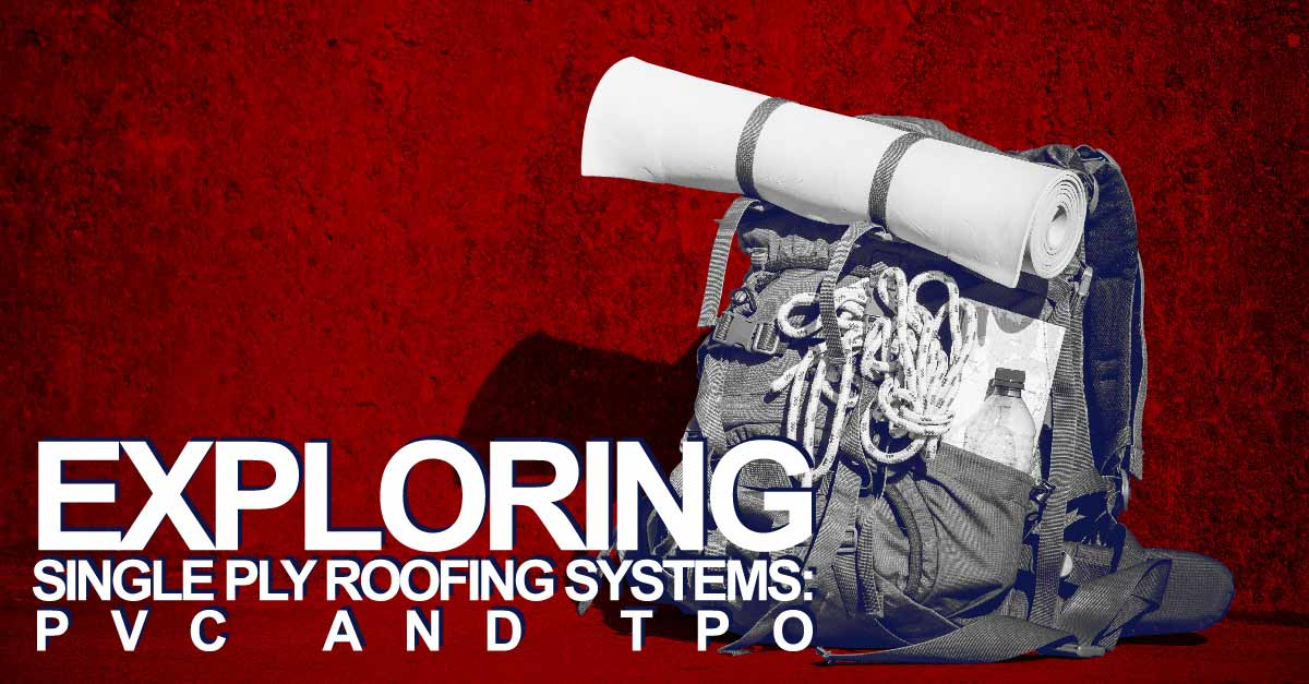 Exploring Single Ply Roofing Systems: PVC and TPO