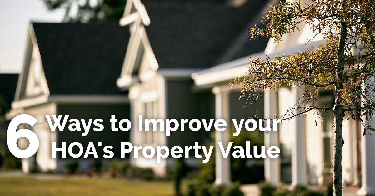6 Ways to Improve your HOA's Property Value