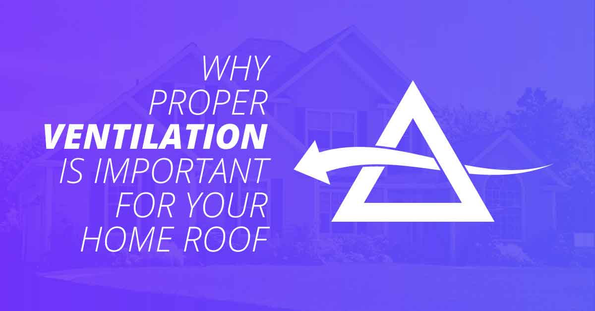 Why Proper Ventilation is Important for Your Home Roof
